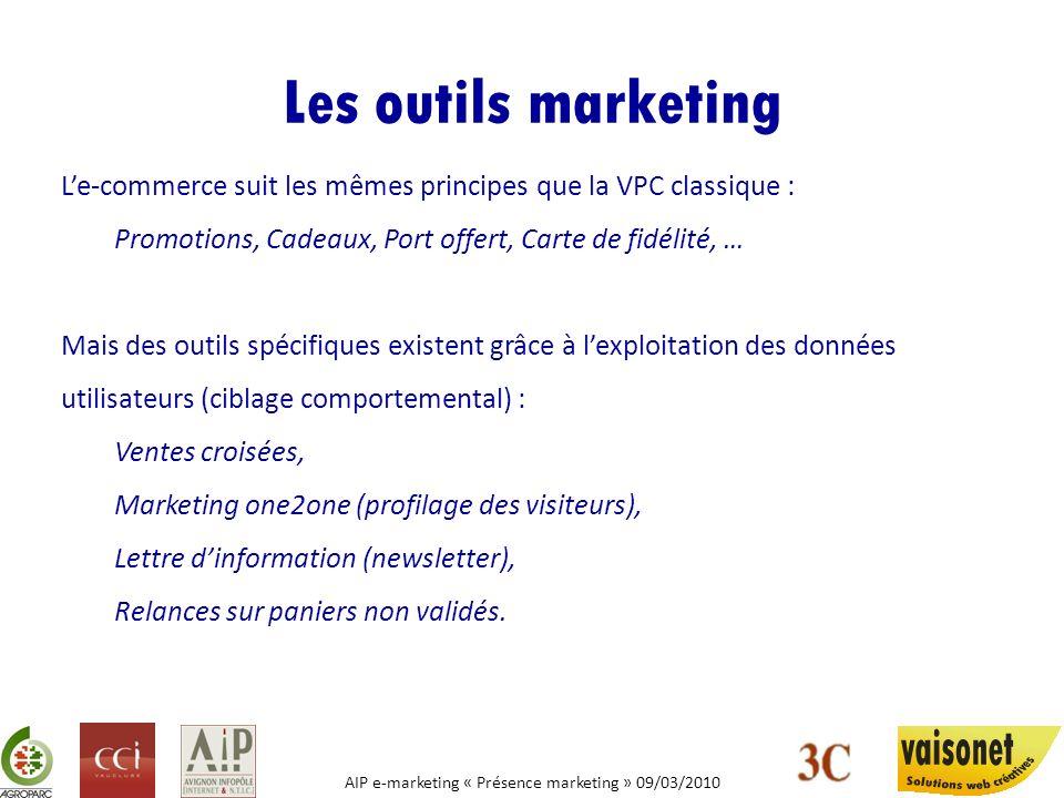 Les outils marketing L'e-commerce suit les mêmes principes que la VPC classique : Promotions, Cadeaux, Port offert, Carte de fidélité, …