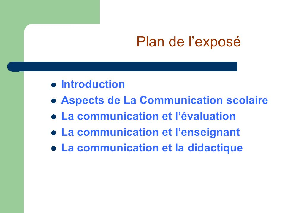 Plan de l'exposé Introduction Aspects de La Communication scolaire