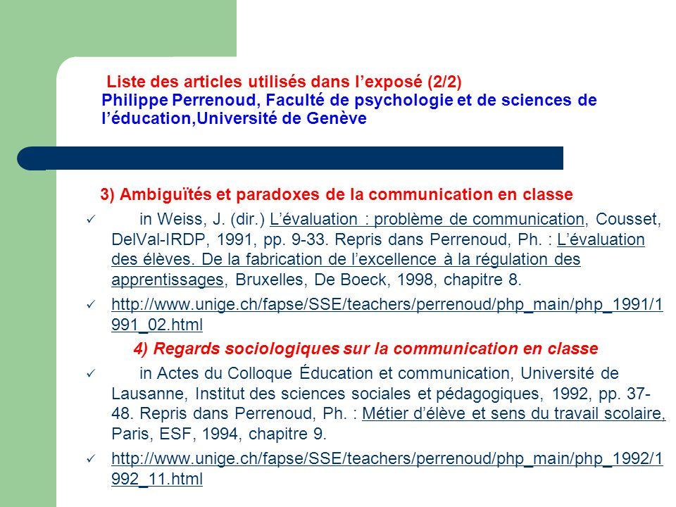 Liste des articles utilisés dans l'exposé (2/2) Philippe Perrenoud, Faculté de psychologie et de sciences de l'éducation,Université de Genève