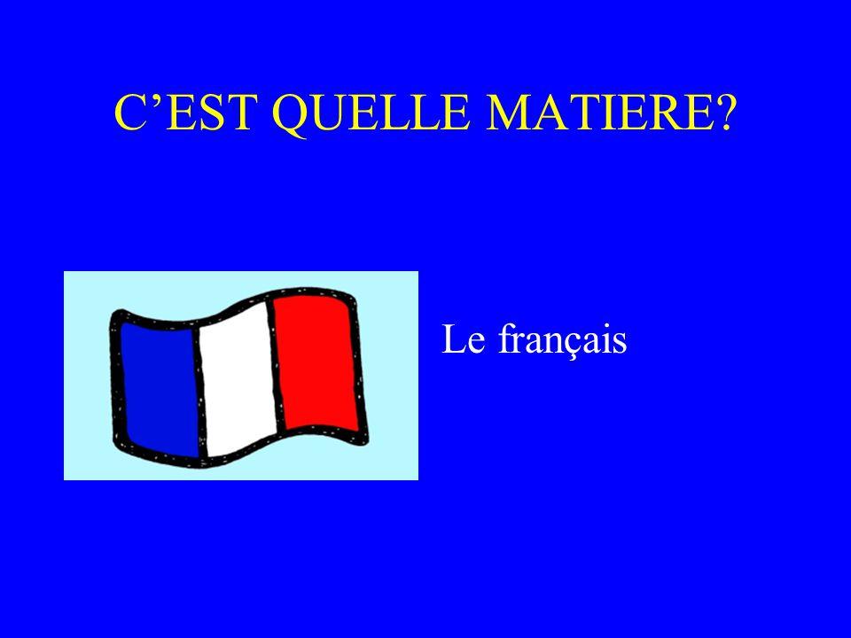 C'EST QUELLE MATIERE Le français