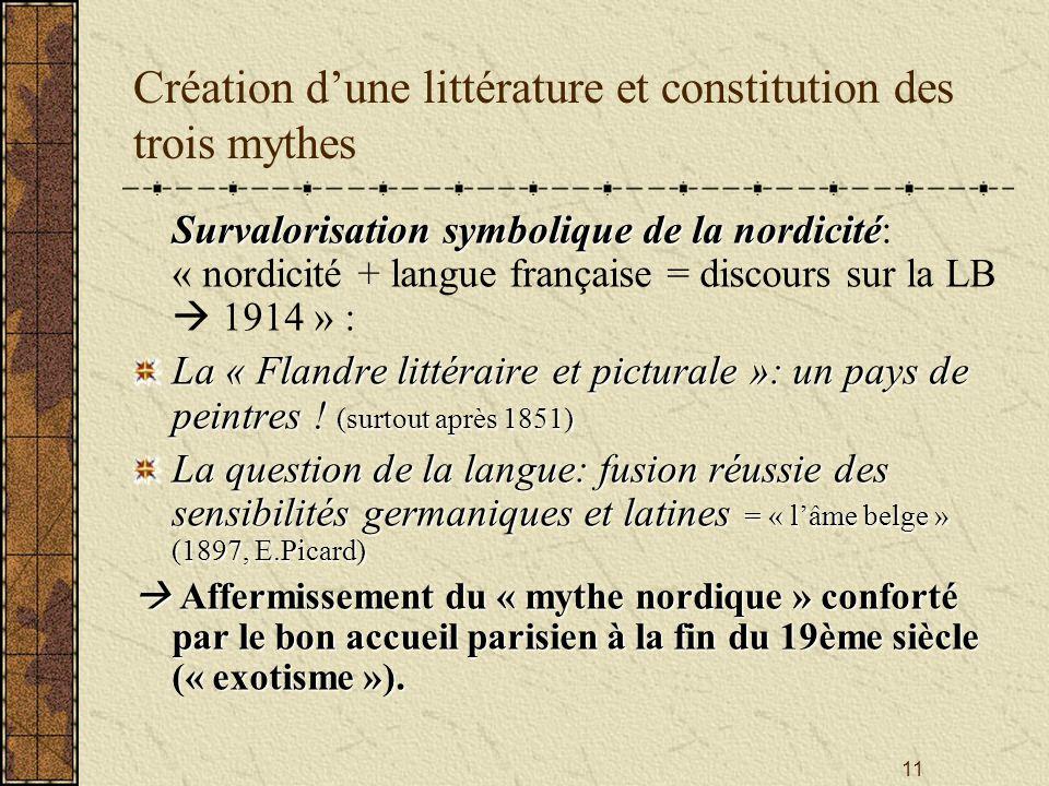 Création d'une littérature et constitution des trois mythes
