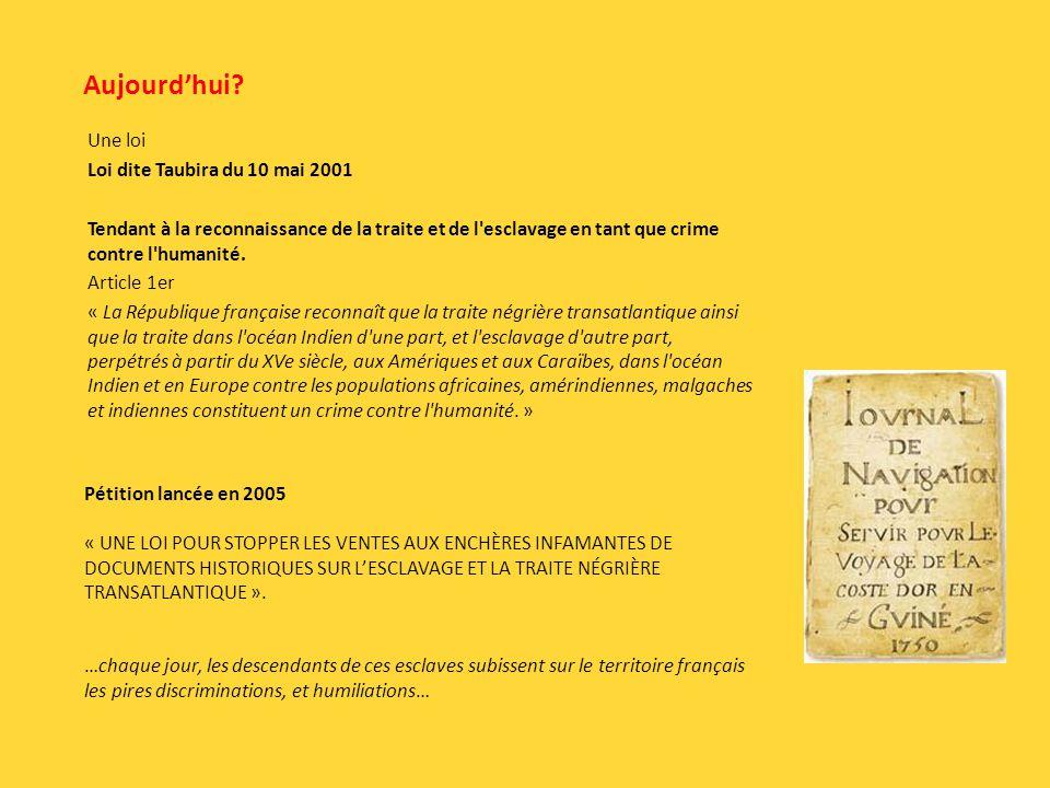 Aujourd'hui Une loi Loi dite Taubira du 10 mai 2001
