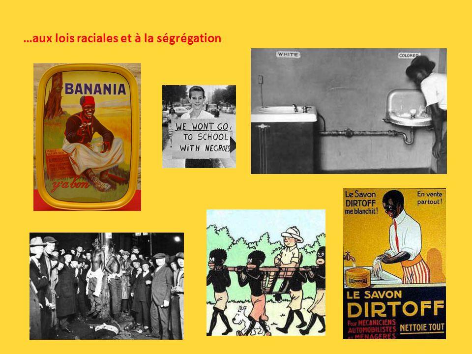 …aux lois raciales et à la ségrégation
