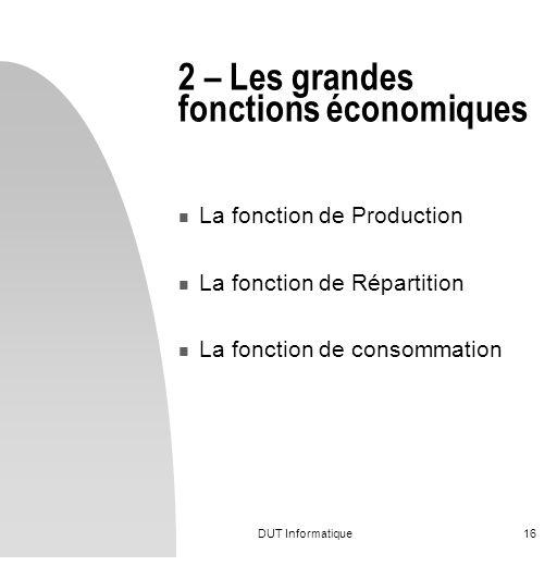 2 – Les grandes fonctions économiques