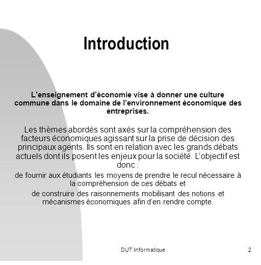 Introduction L'enseignement d'économie vise à donner une culture commune dans le domaine de l'environnement économique des entreprises.