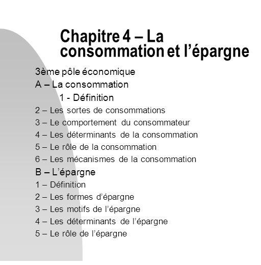 Chapitre 4 – La consommation et l'épargne