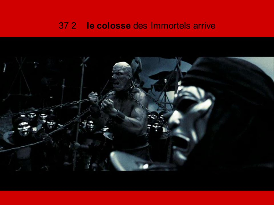 37 2 le colosse des Immortels arrive