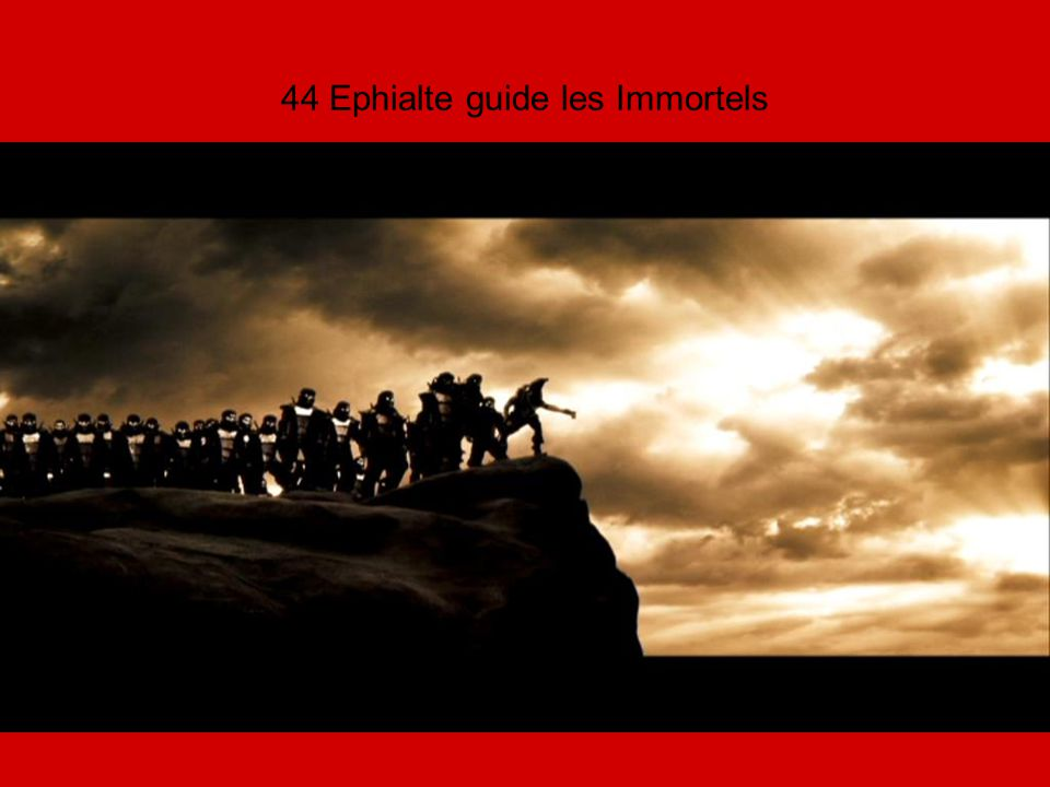 44 Ephialte guide les Immortels