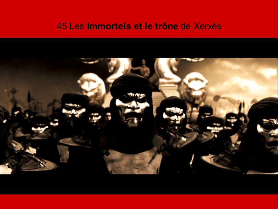 45 Les Immortels et le trône de Xerxès
