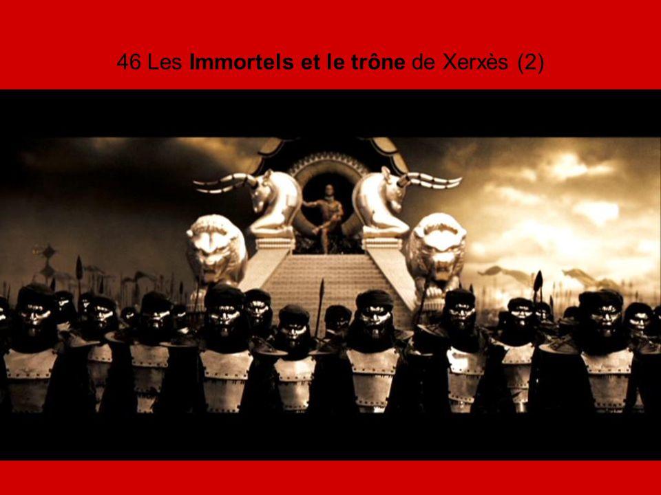 46 Les Immortels et le trône de Xerxès (2)