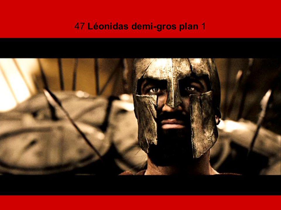 47 Léonidas demi-gros plan 1