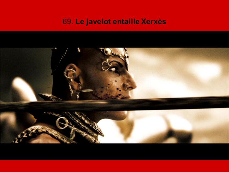 69. Le javelot entaille Xerxès