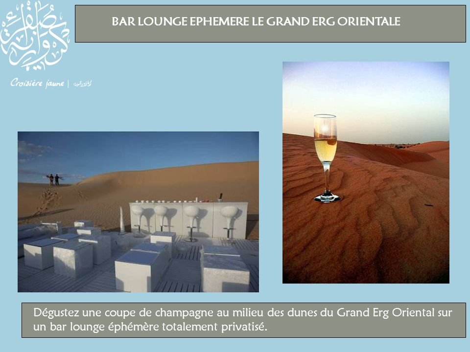 BAR LOUNGE EPHEMERE LE GRAND ERG ORIENTALE