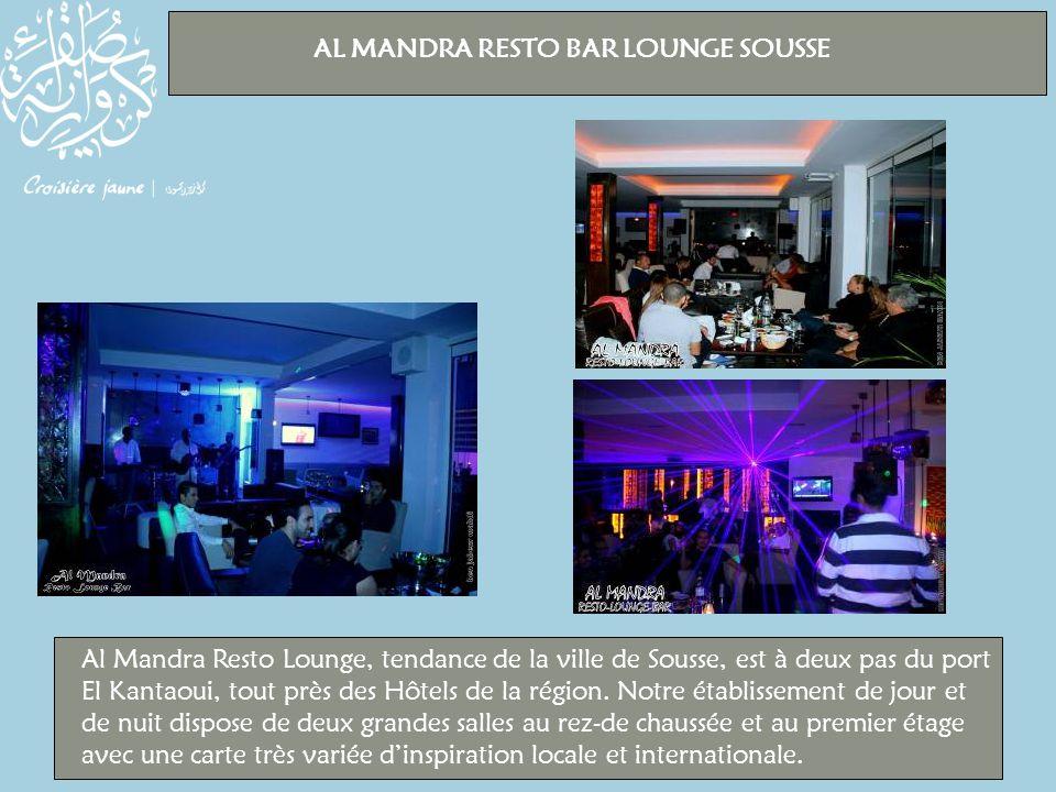 AL MANDRA RESTO BAR LOUNGE SOUSSE