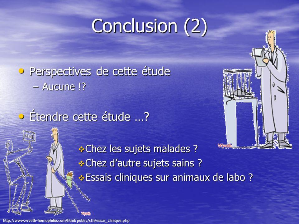 Conclusion (2) Perspectives de cette étude Étendre cette étude …