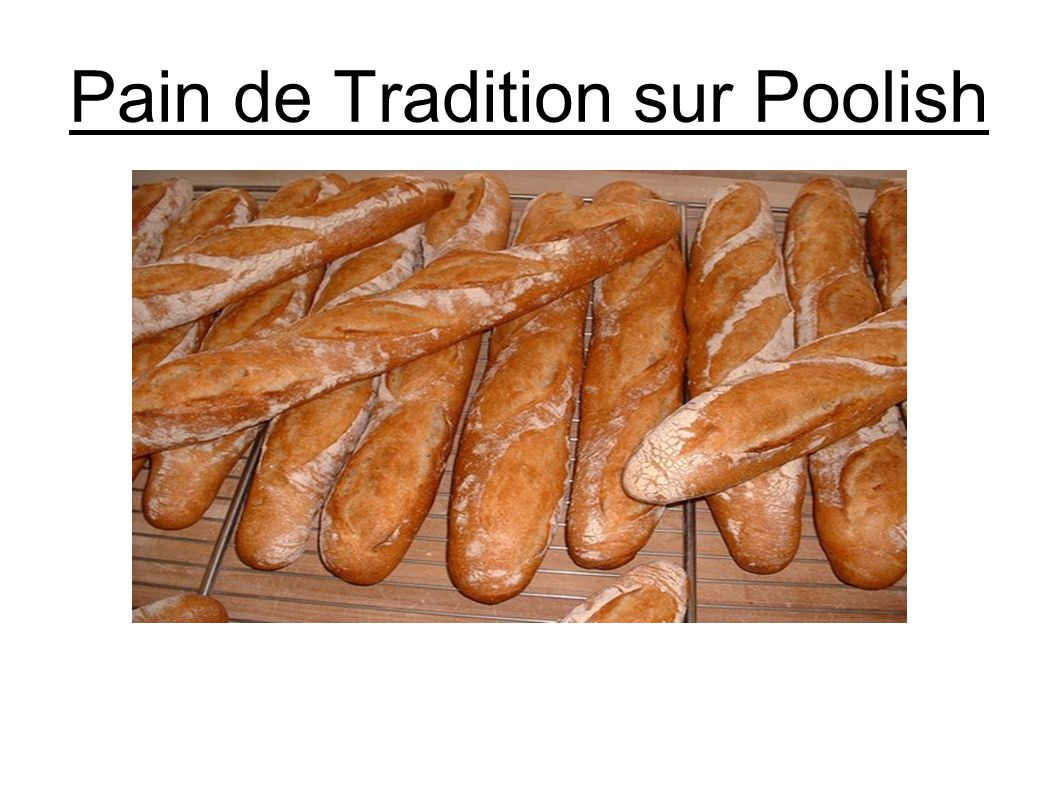 Pain de Tradition sur Poolish