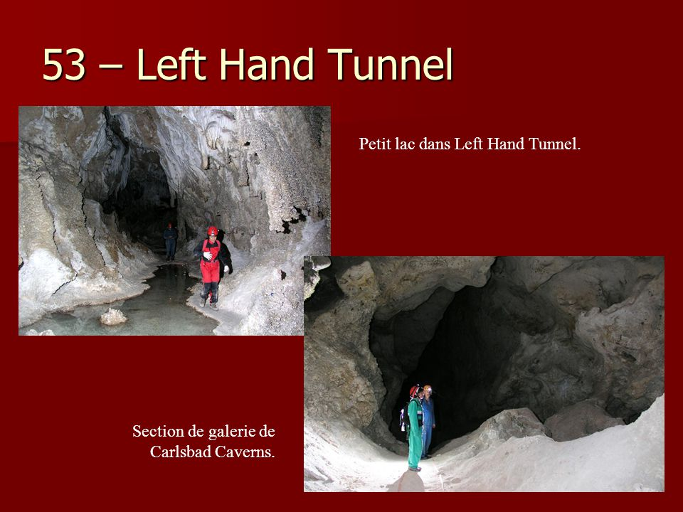 53 – Left Hand Tunnel Petit lac dans Left Hand Tunnel.