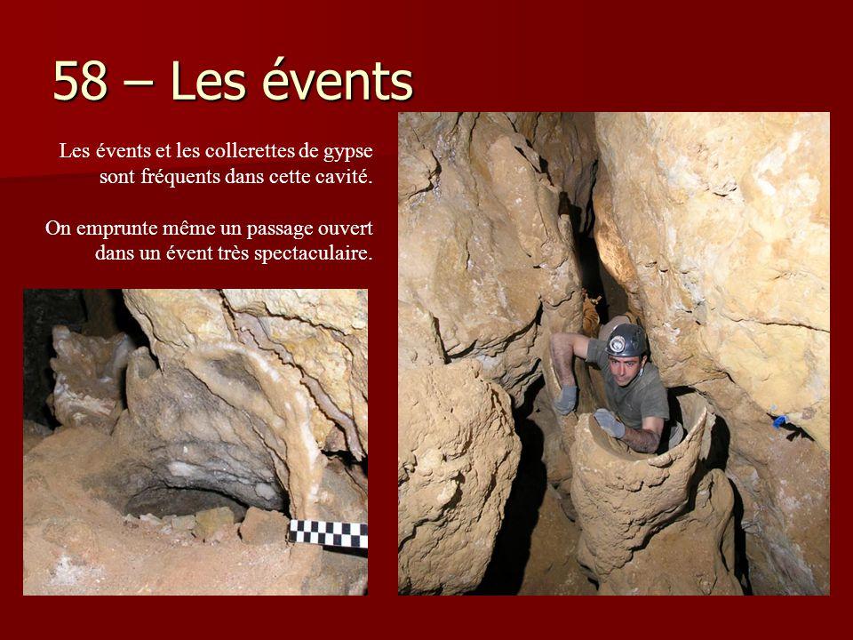 58 – Les évents Les évents et les collerettes de gypse sont fréquents dans cette cavité.
