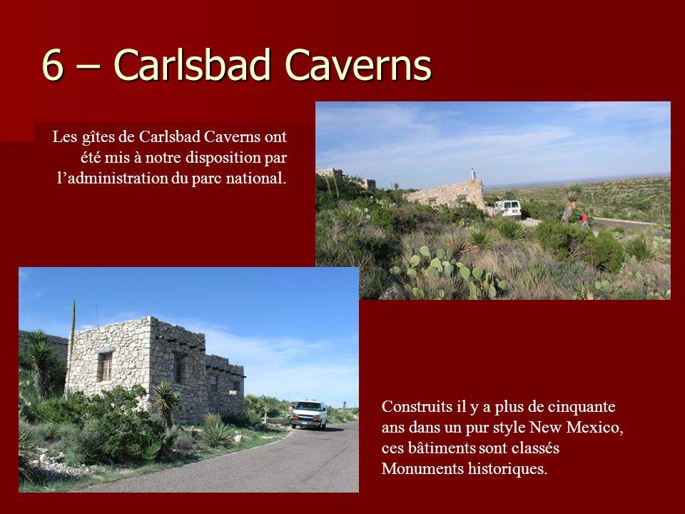 6 – Carlsbad Caverns Les gîtes de Carlsbad Caverns ont été mis à notre disposition par l'administration du parc national.