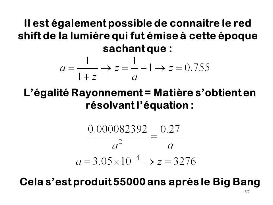 L'égalité Rayonnement = Matière s'obtient en résolvant l'équation :