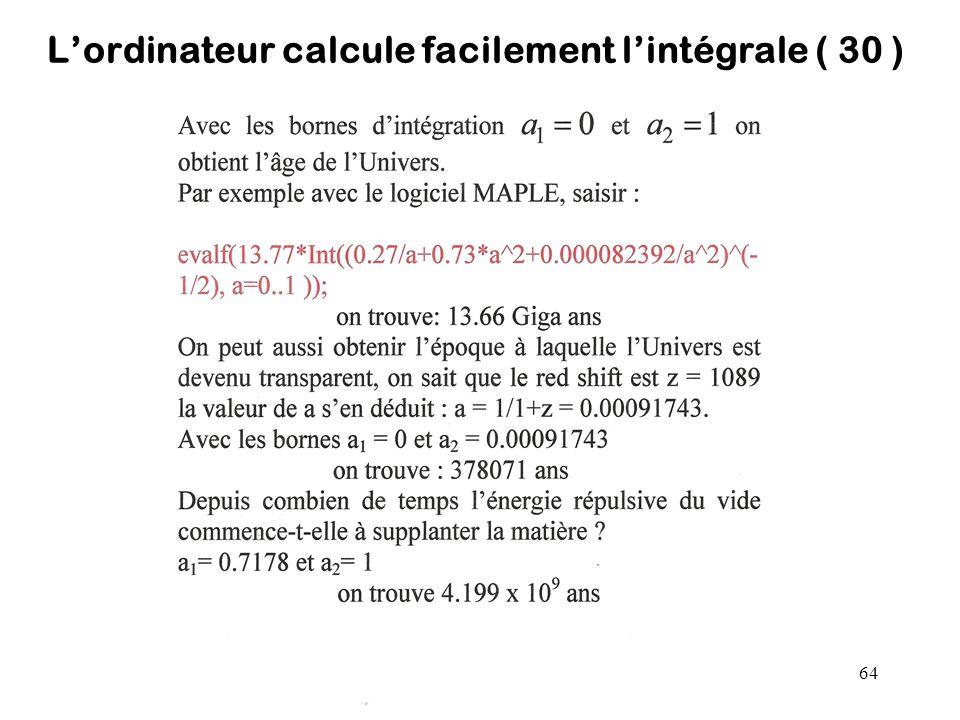 L'ordinateur calcule facilement l'intégrale ( 30 )