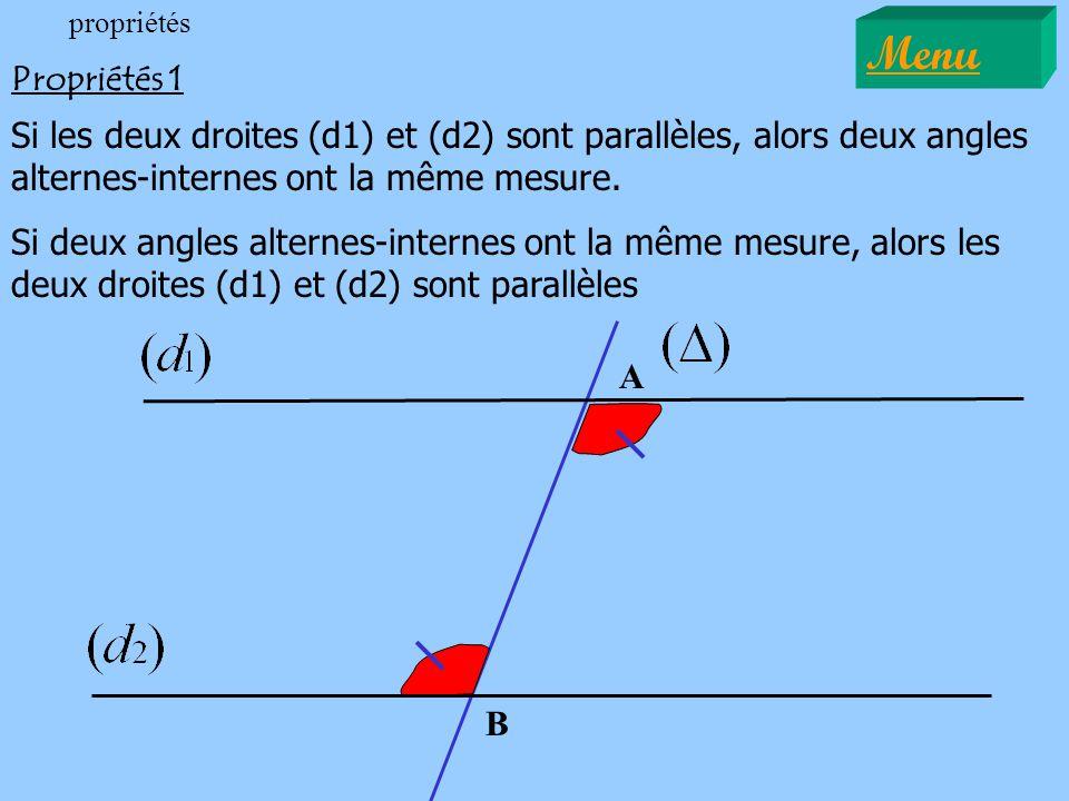 propriétés Menu. Propriétés 1. Si les deux droites (d1) et (d2) sont parallèles, alors deux angles alternes-internes ont la même mesure.