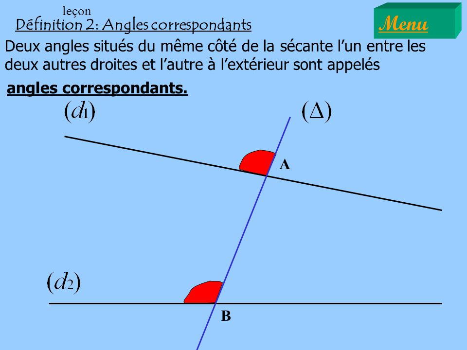 Menu Définition 2: Angles correspondants