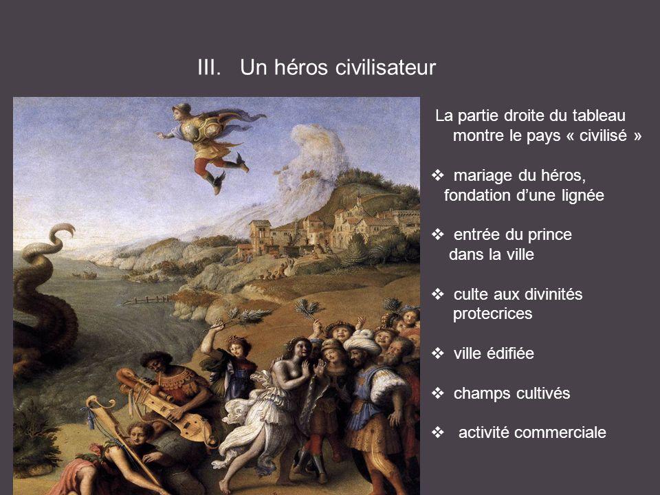 III. Un héros civilisateur