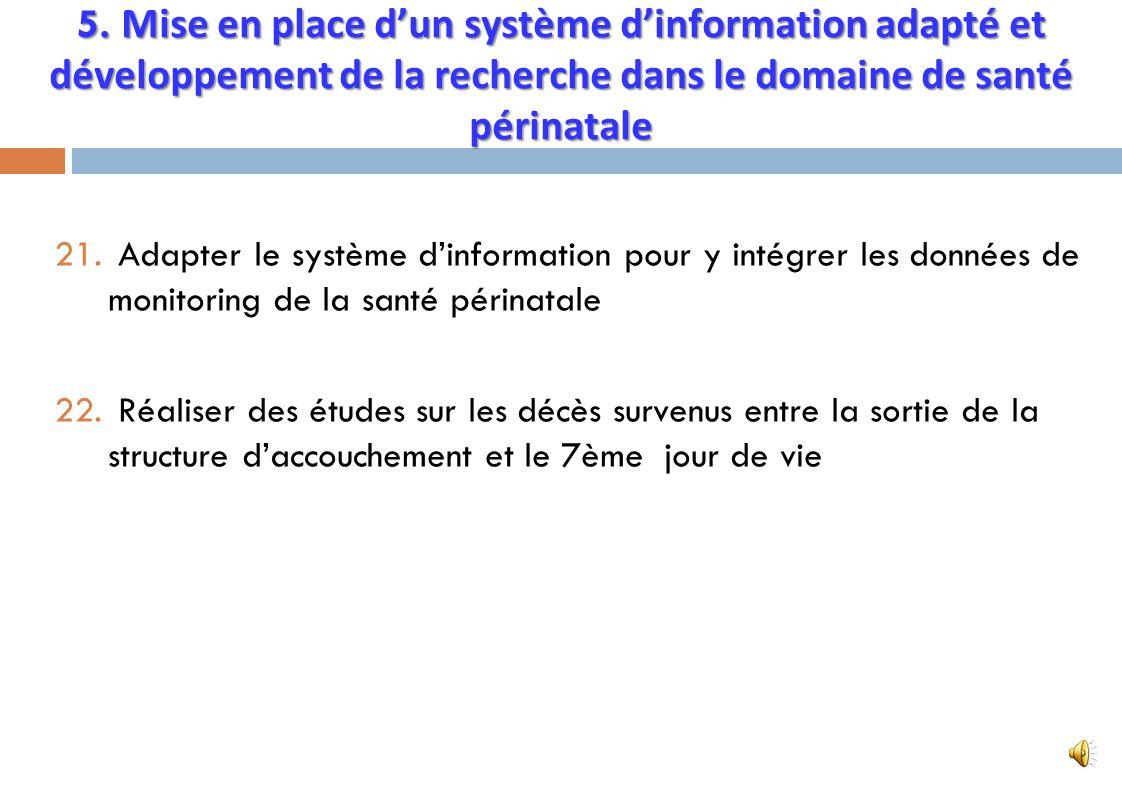 5. Mise en place d'un système d'information adapté et développement de la recherche dans le domaine de santé périnatale