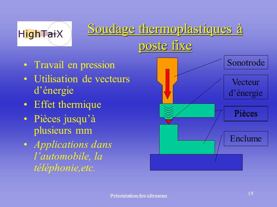 Soudage thermoplastiques à poste fixe