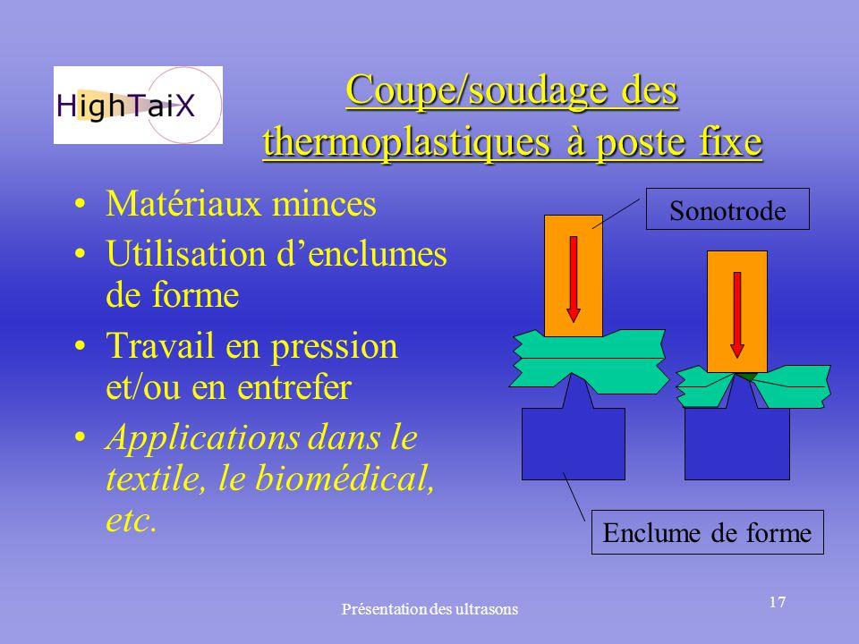 Coupe/soudage des thermoplastiques à poste fixe