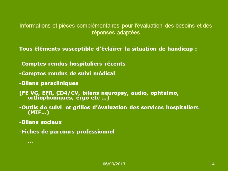 Informations et pièces complémentaires pour l'évaluation des besoins et des réponses adaptées