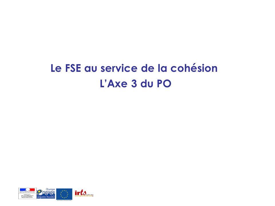 Le FSE au service de la cohésion L'Axe 3 du PO