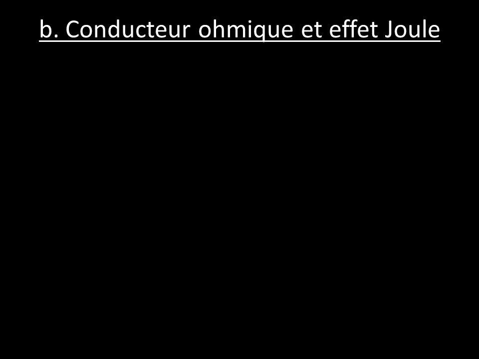 b. Conducteur ohmique et effet Joule