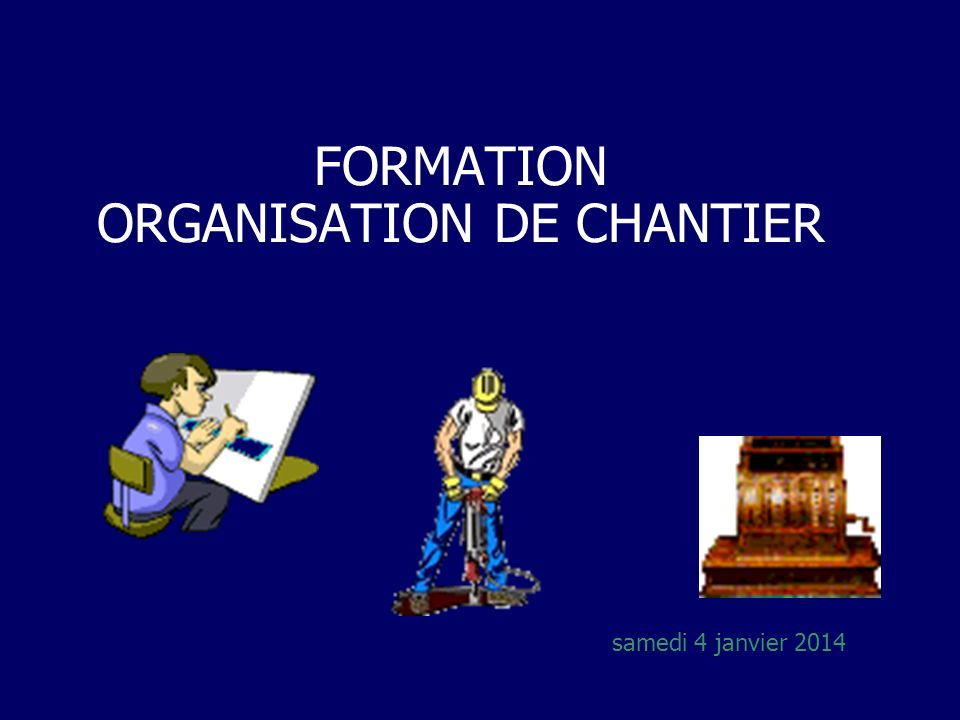 FORMATION ORGANISATION DE CHANTIER