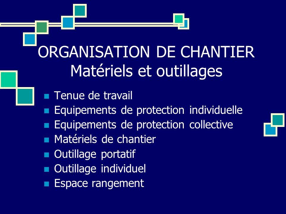 ORGANISATION DE CHANTIER Matériels et outillages