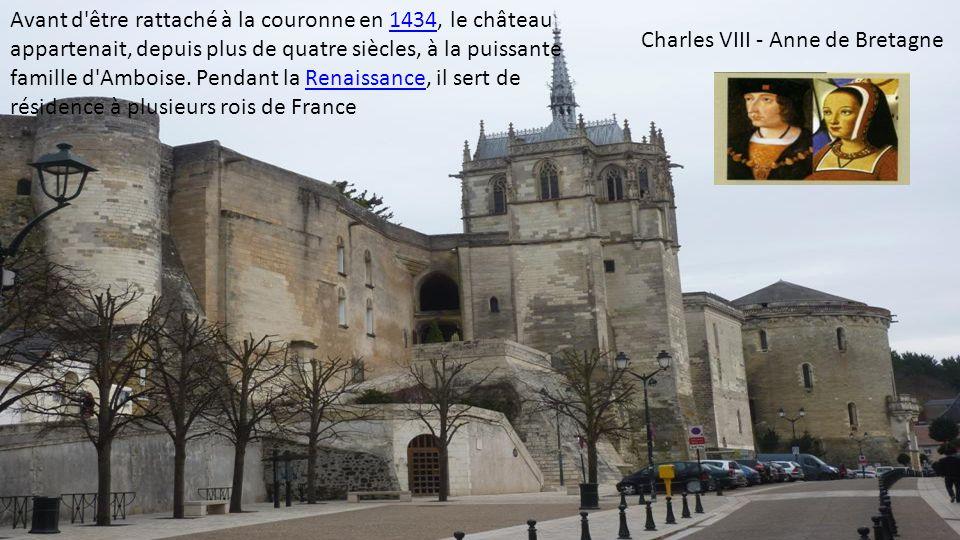 Avant d être rattaché à la couronne en 1434, le château appartenait, depuis plus de quatre siècles, à la puissante famille d Amboise. Pendant la Renaissance, il sert de résidence à plusieurs rois de France