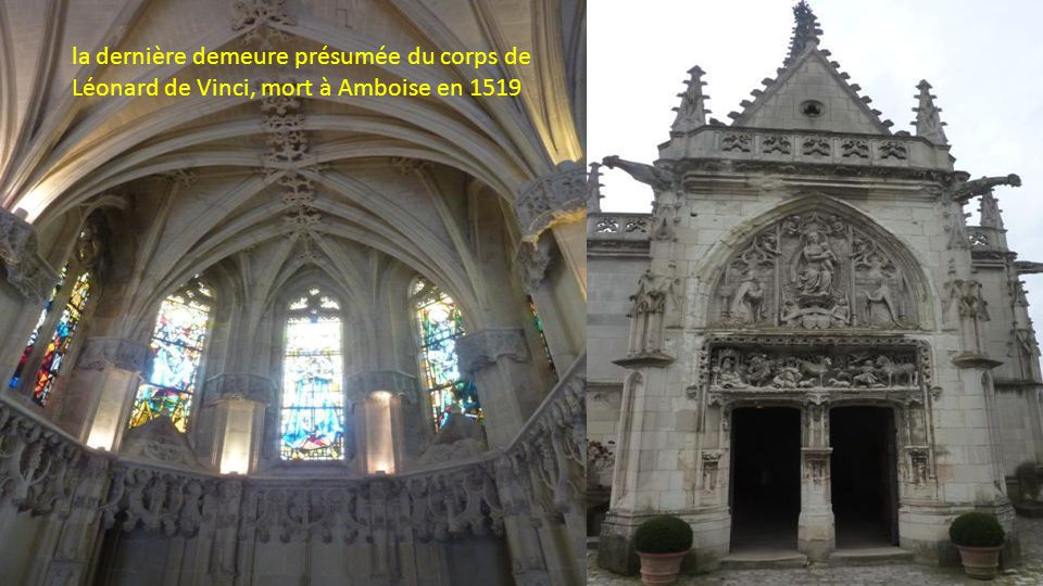 la dernière demeure présumée du corps de Léonard de Vinci, mort à Amboise en 1519