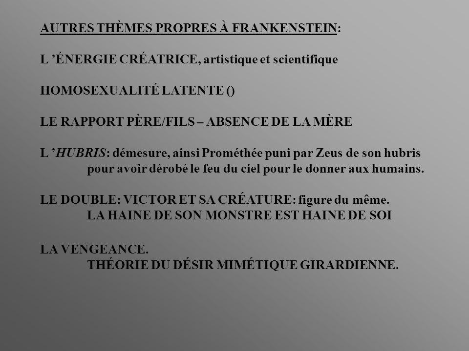 AUTRES THÈMES PROPRES À FRANKENSTEIN: