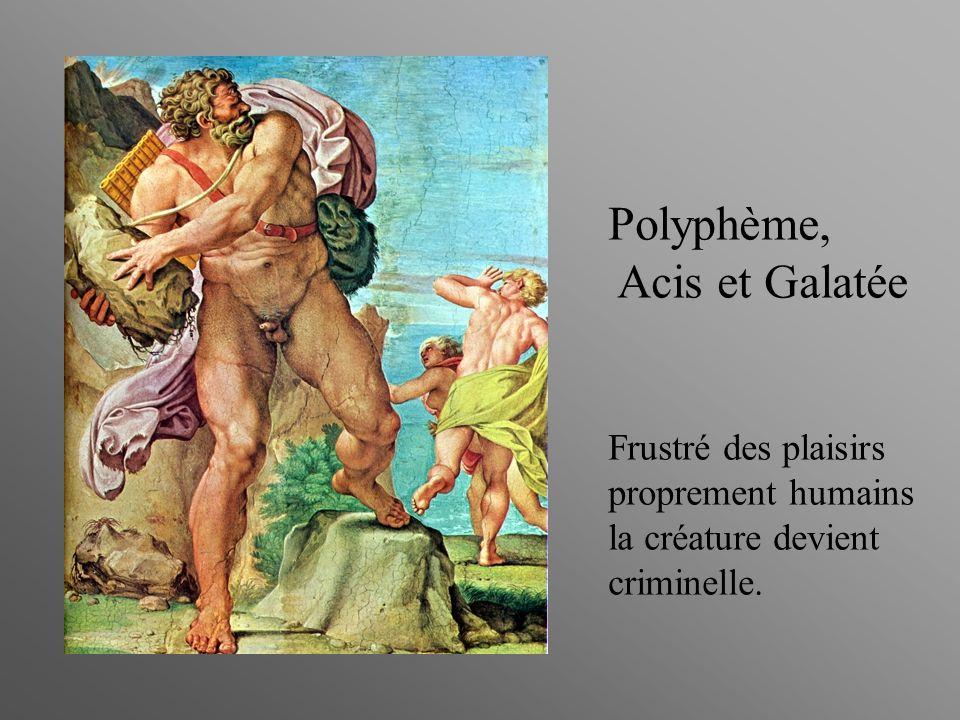 Polyphème, Acis et Galatée Frustré des plaisirs proprement humains