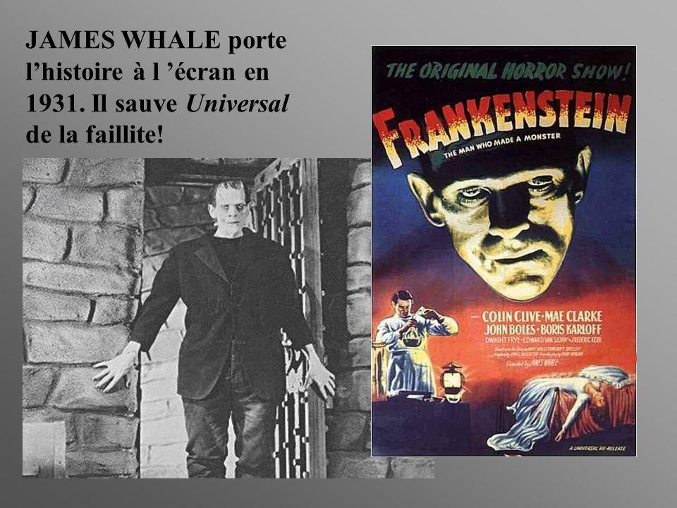 JAMES WHALE porte l'histoire à l 'écran en 1931. Il sauve Universal de la faillite!