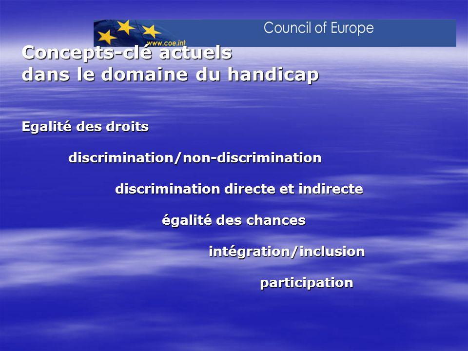 Concepts-clé actuels dans le domaine du handicap Egalité des droits