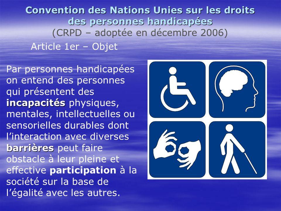 Convention des Nations Unies sur les droits des personnes handicapées (CRPD – adoptée en décembre 2006)