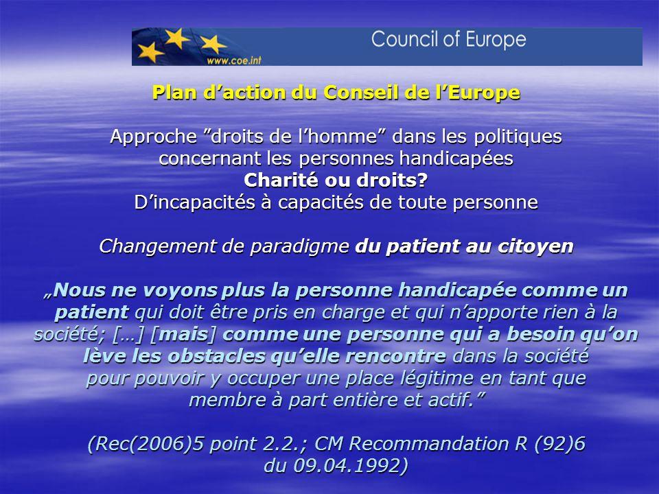 Plan d'action du Conseil de l'Europe Approche droits de l'homme dans les politiques concernant les personnes handicapées Charité ou droits.