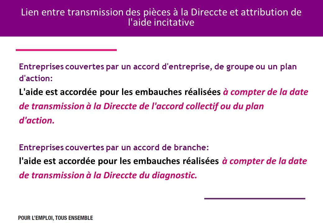 Lien entre transmission des pièces à la Direccte et attribution de l aide incitative