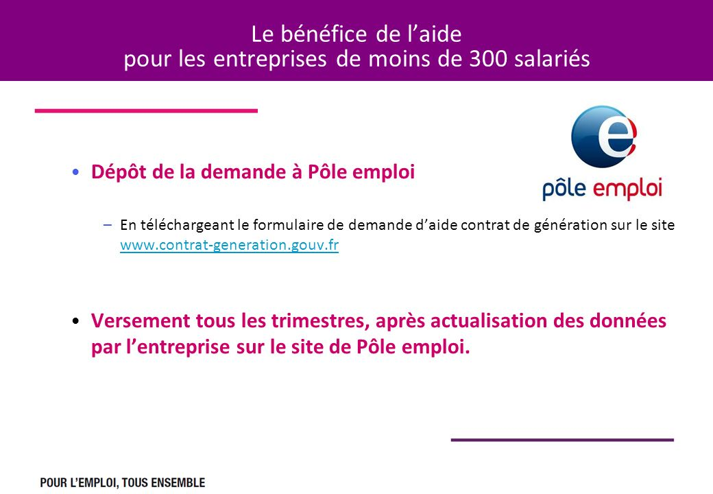 Le bénéfice de l'aide pour les entreprises de moins de 300 salariés