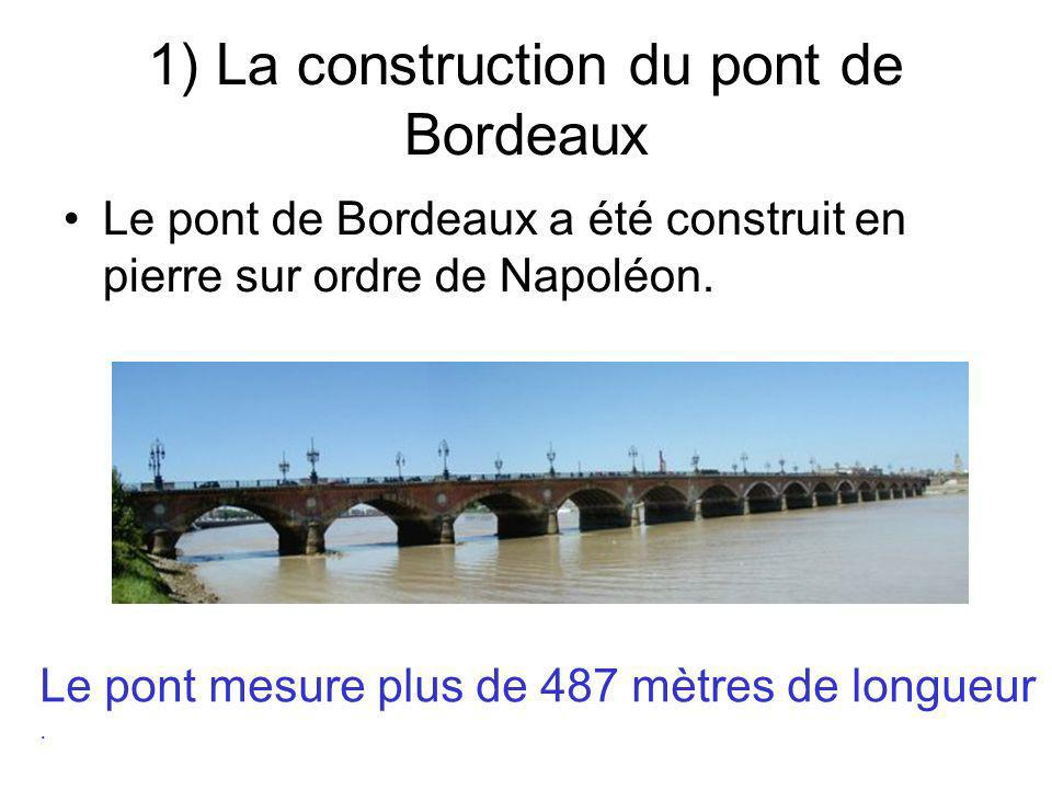 1) La construction du pont de Bordeaux
