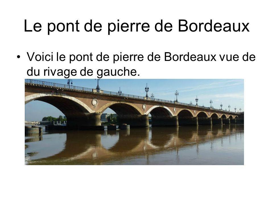 Le pont de pierre de Bordeaux