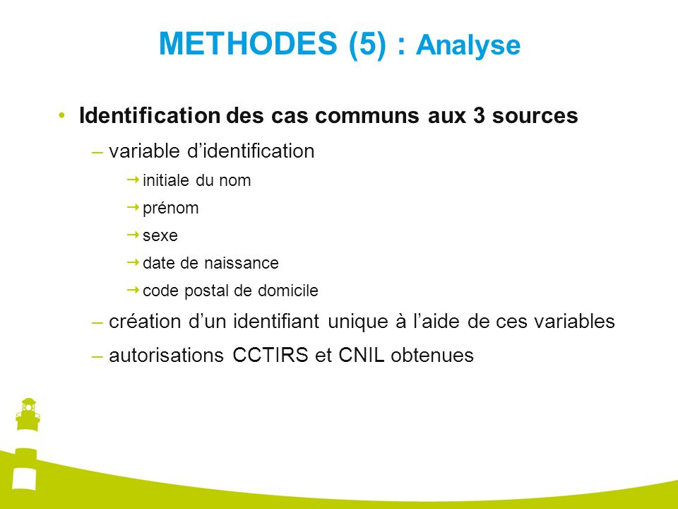 METHODES (5) : Analyse Identification des cas communs aux 3 sources