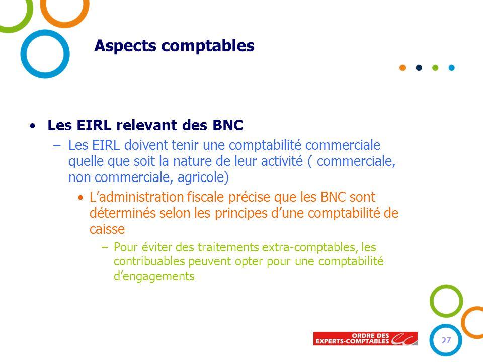 Aspects comptables Les EIRL relevant des BNC